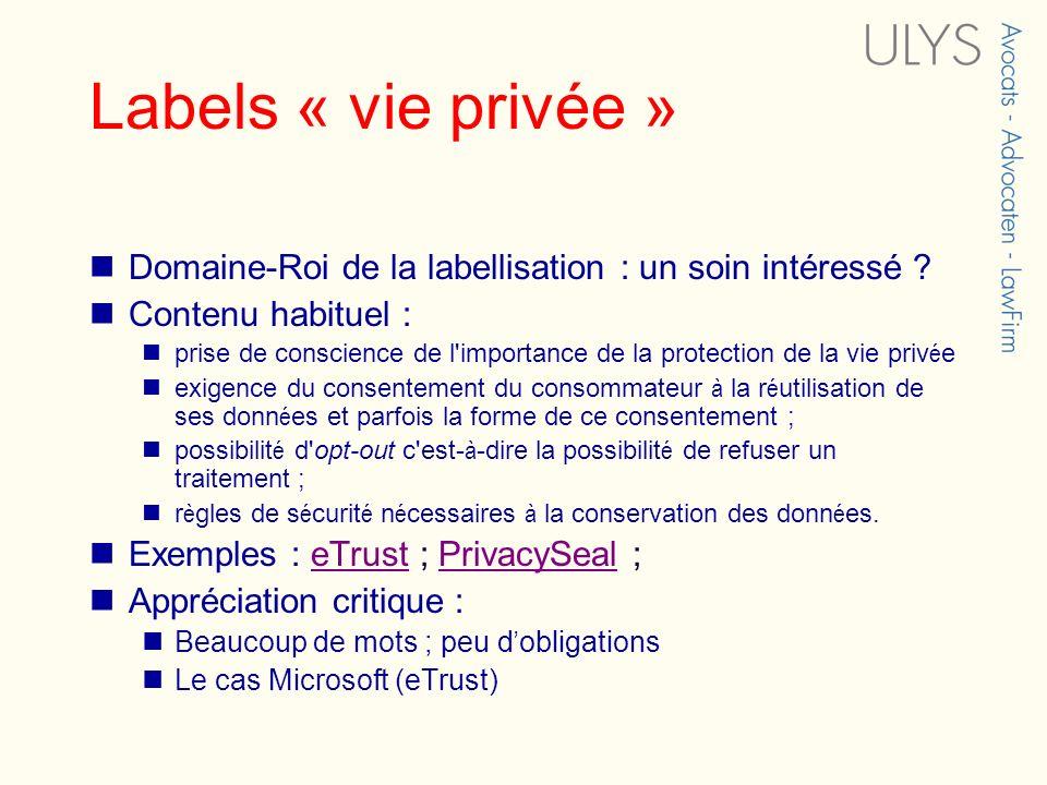 Labels « vie privée » Domaine-Roi de la labellisation : un soin intéressé ? Contenu habituel : prise de conscience de l'importance de la protection de