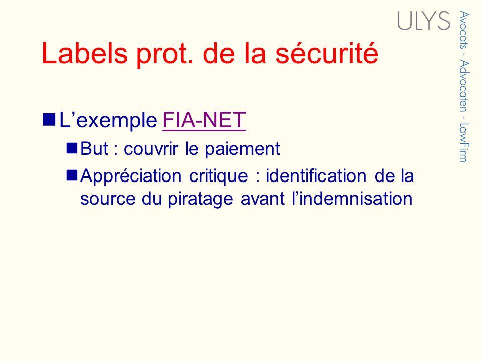 Labels prot. de la sécurité Lexemple FIA-NETFIA-NET But : couvrir le paiement Appréciation critique : identification de la source du piratage avant li