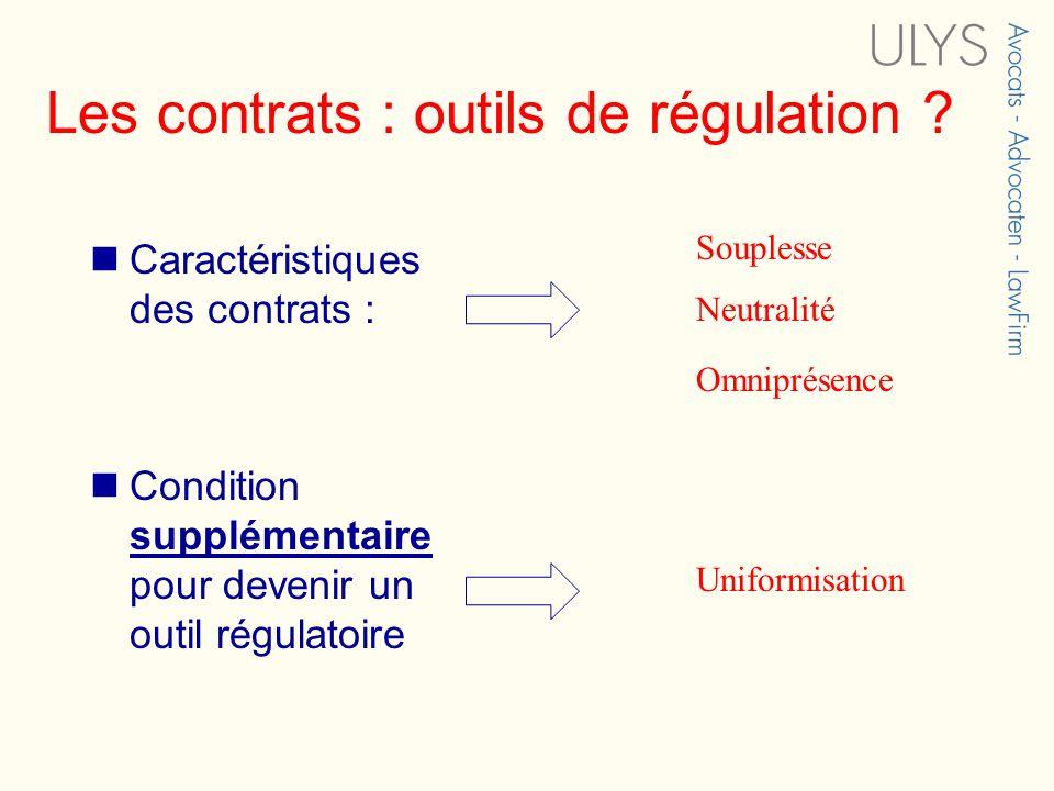 Les contrats : outils de régulation ? Caractéristiques des contrats : Condition supplémentaire pour devenir un outil régulatoire Souplesse Neutralité