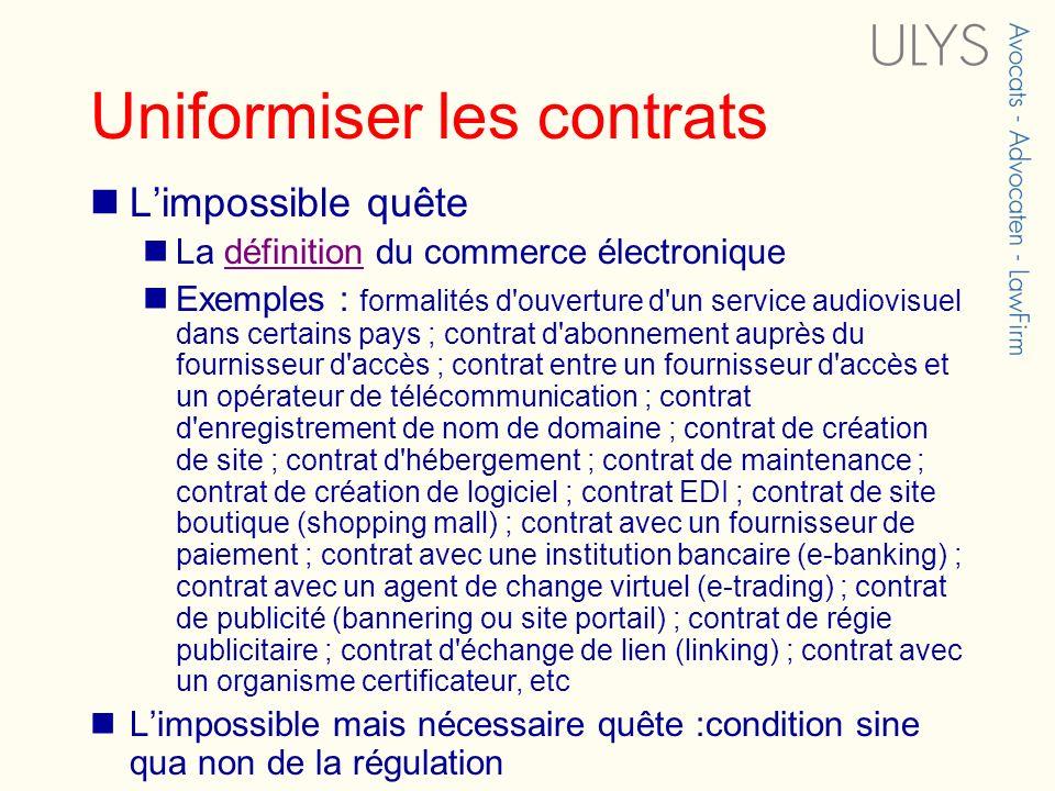 Uniformiser les contrats Limpossible quête La définition du commerce électroniquedéfinition Exemples : formalités d'ouverture d'un service audiovisuel