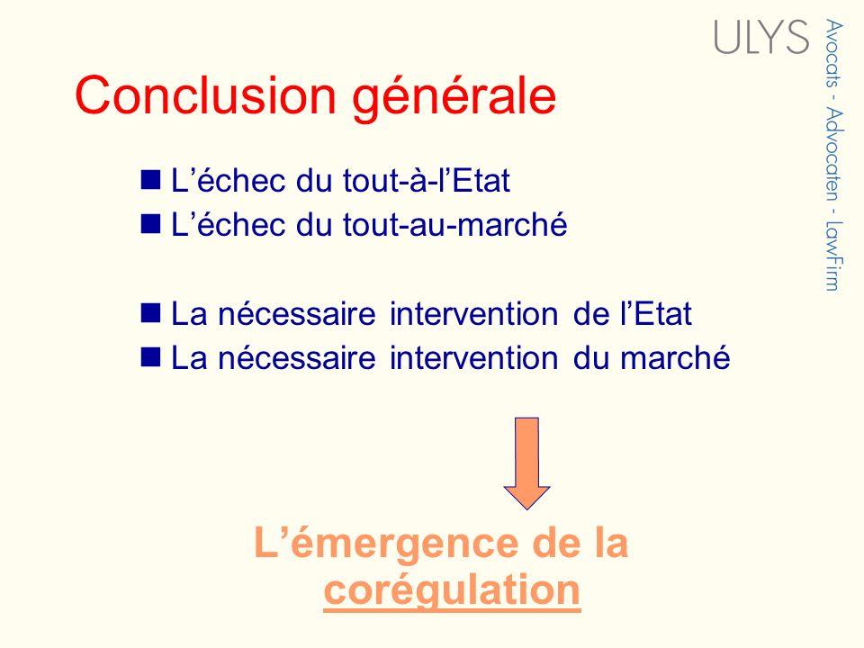 Conclusion générale Léchec du tout-à-lEtat Léchec du tout-au-marché La nécessaire intervention de lEtat La nécessaire intervention du marché Lémergenc