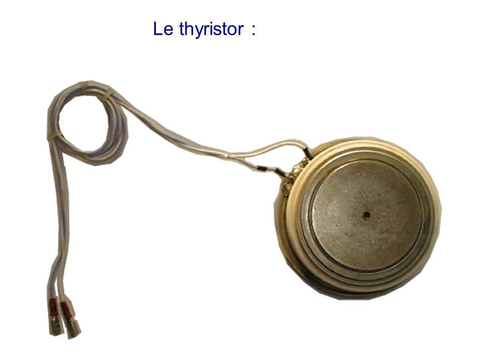 Le thyristor :