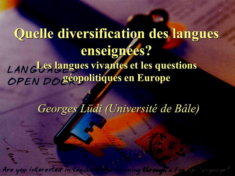 Paris DESCO, 29 mars 2002 Quelle diversification des langues enseignées? Les langues vivantes et les questions géopolitiques en Europe Georges Lüdi (U
