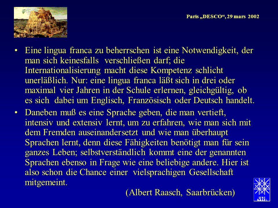 Paris DESCO, 29 mars 2002 Eine lingua franca zu beherrschen ist eine Notwendigkeit, der man sich keinesfalls verschließen darf; die Internationalisier