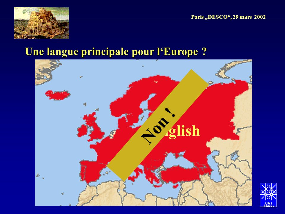 Paris DESCO, 29 mars 2002 Une langue principale pour lEurope English Non !