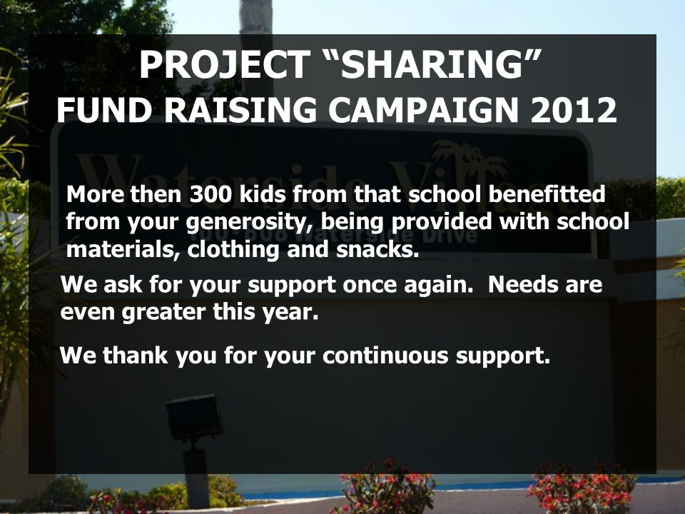 PROJECT SHARING During the fundraising campaign last year we collected more than $6,000 thanks to your overwhelming generosity.