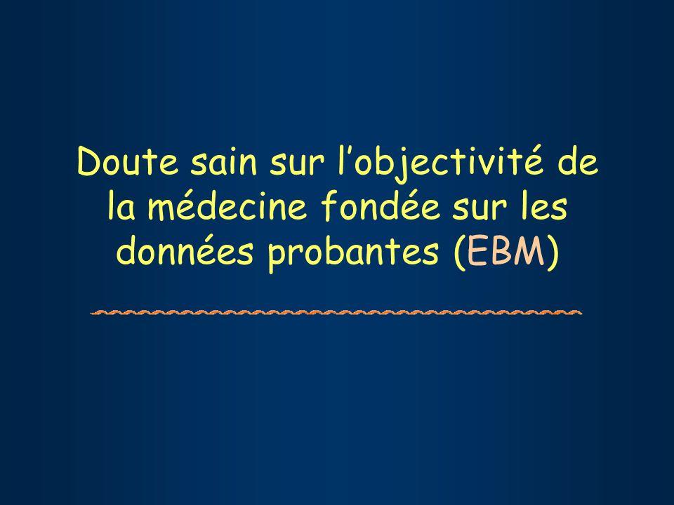 Doute sain sur lobjectivité de la médecine fondée sur les données probantes (EBM)