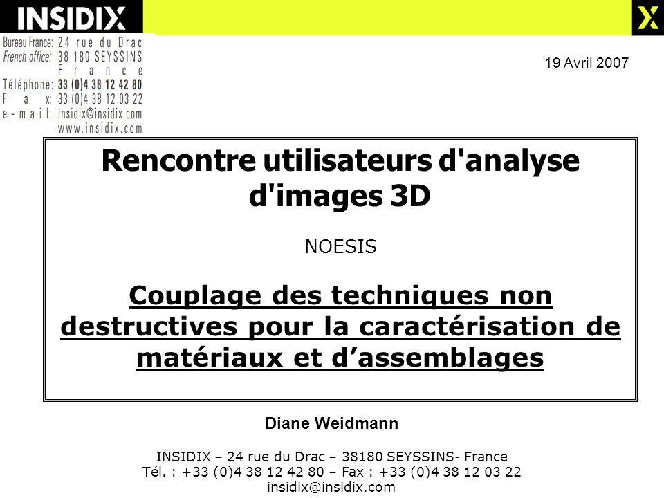Diane Weidmann INSIDIX – 24 rue du Drac – 38180 SEYSSINS- France Tél. : +33 (0)4 38 12 42 80 – Fax : +33 (0)4 38 12 03 22 insidix@insidix.com 19 Avril