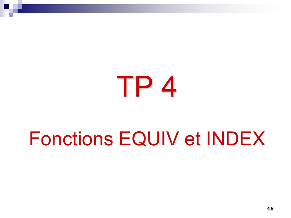15 TP 4 TP 4 Fonctions EQUIV et INDEX