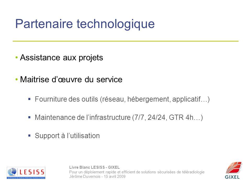 Livre Blanc LESISS - GIXEL Pour un déploiement rapide et efficient de solutions sécurisées de téléradiologie Jérôme Duvernois - 15 avril 2009 Partenai