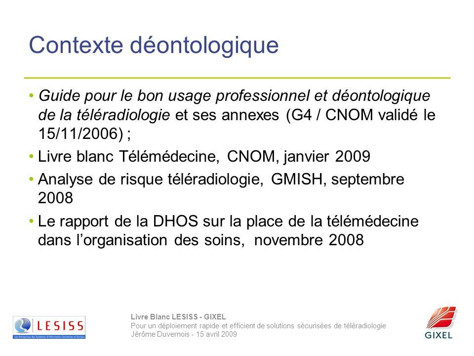 Livre Blanc LESISS - GIXEL Pour un déploiement rapide et efficient de solutions sécurisées de téléradiologie Jérôme Duvernois - 15 avril 2009 Contexte