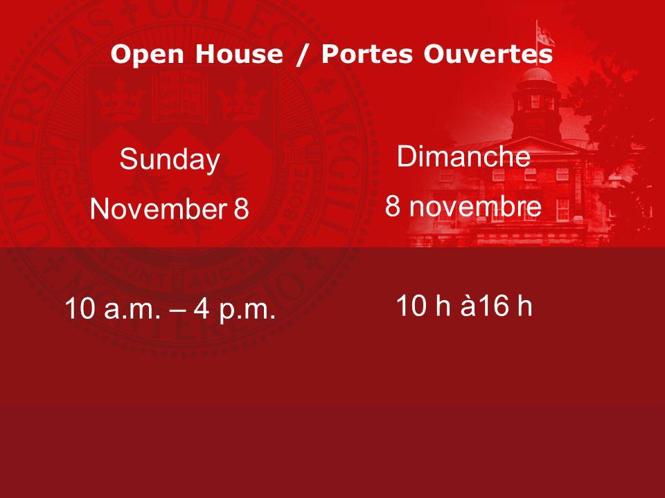 Open House / Portes Ouvertes Sunday November 8 10 a.m. – 4 p.m. Dimanche 8 novembre 10 h à16 h