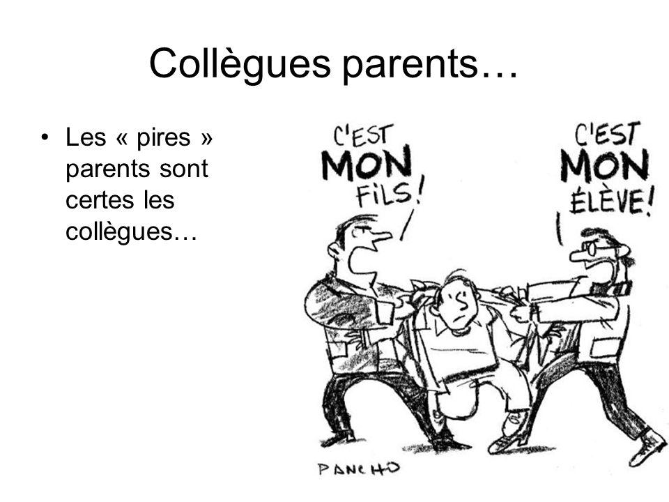 Collègues parents… Les « pires » parents sont certes les collègues…