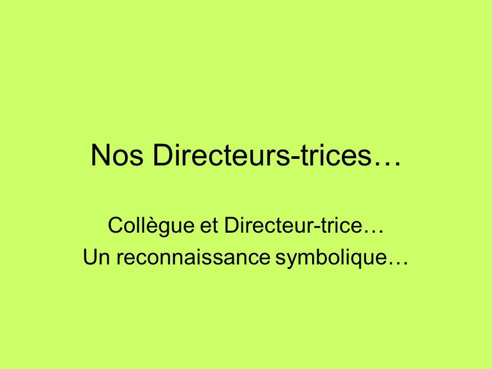 Nos Directeurs-trices… Collègue et Directeur-trice… Un reconnaissance symbolique…