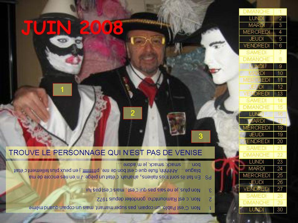 JUIN 2008 TROUVE LE PERSONNAGE QUI NEST PAS DE VENISE 1 2 3 1.Non.