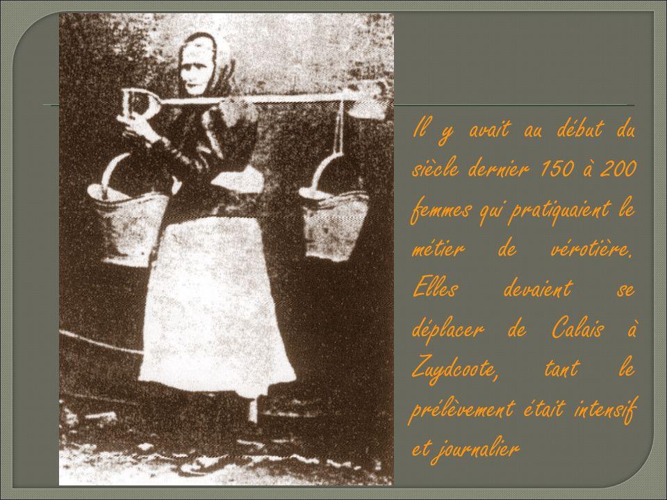 Il y avait au début du siècle dernier 150 à 200 femmes qui pratiquaient le métier de vérotière.