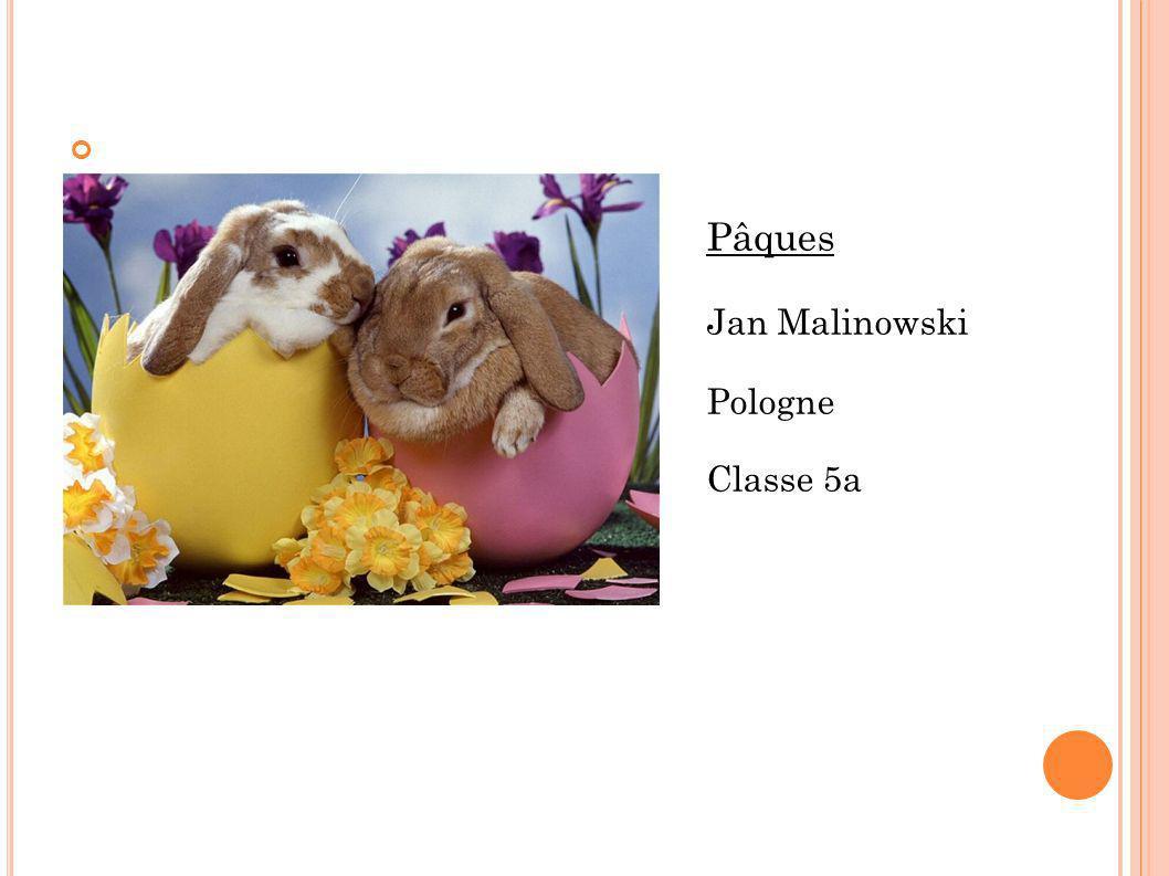 Pâques Jan Malinowski Pologne Classe 5a
