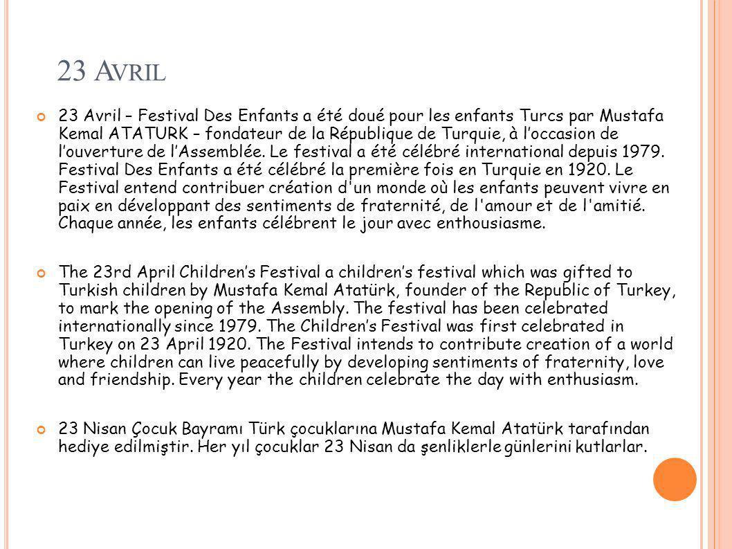 23 A VRIL 23 Avril – Festival Des Enfants a été doué pour les enfants Turcs par Mustafa Kemal ATATURK – fondateur de la République de Turquie, à locca