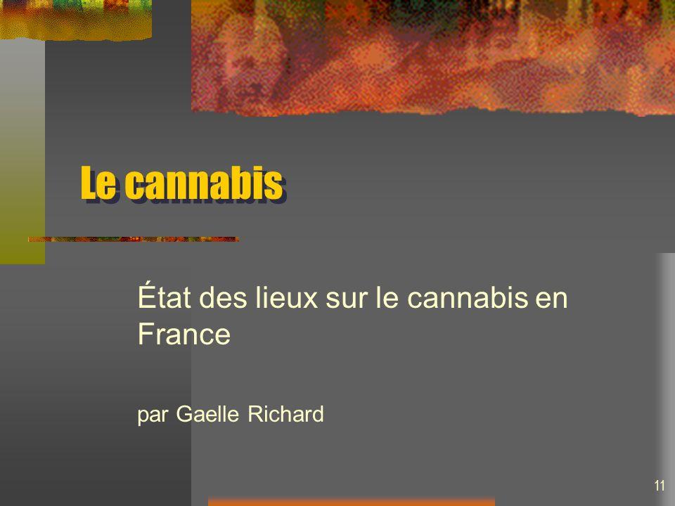 Le cannabis État des lieux sur le cannabis en France par Gaelle Richard 11