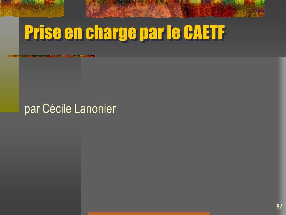 Prise en charge par le CAETF par Cécile Lanonier 82