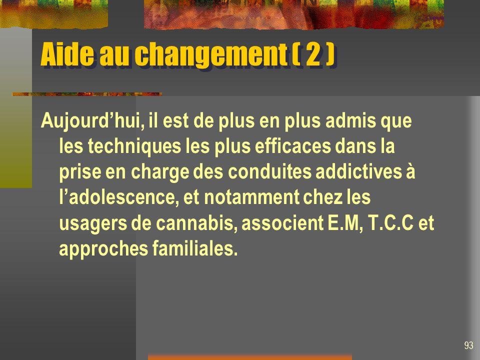 Aujourdhui, il est de plus en plus admis que les techniques les plus efficaces dans la prise en charge des conduites addictives à ladolescence, et notamment chez les usagers de cannabis, associent E.M, T.C.C et approches familiales.