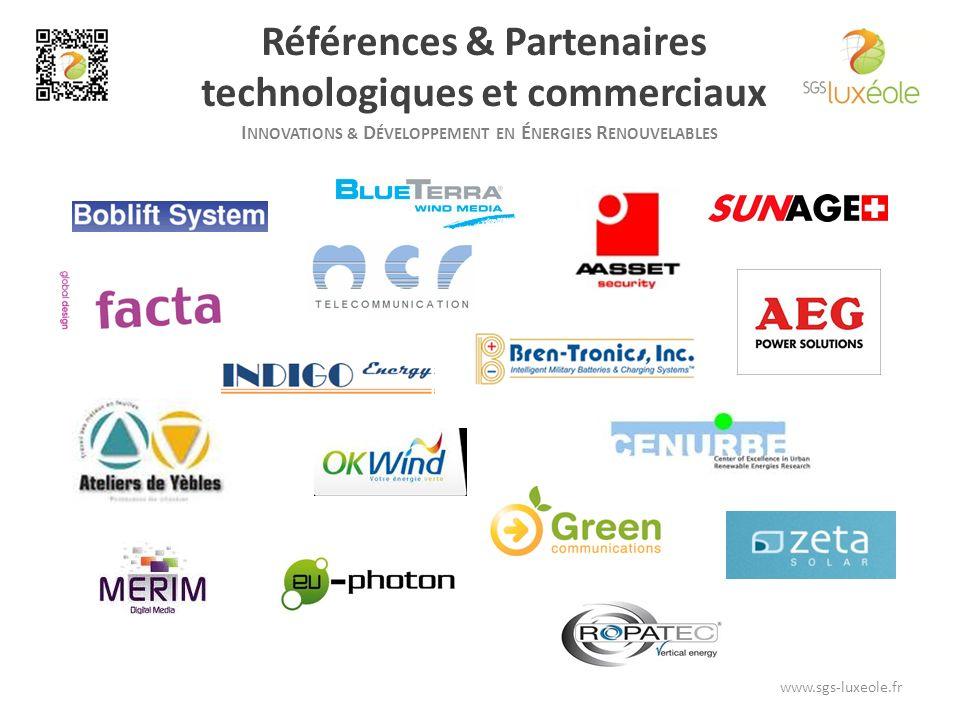 I NNOVATIONS & D ÉVELOPPEMENT EN É NERGIES R ENOUVELABLES Références & Partenaires technologiques et commerciaux www.sgs-luxeole.fr