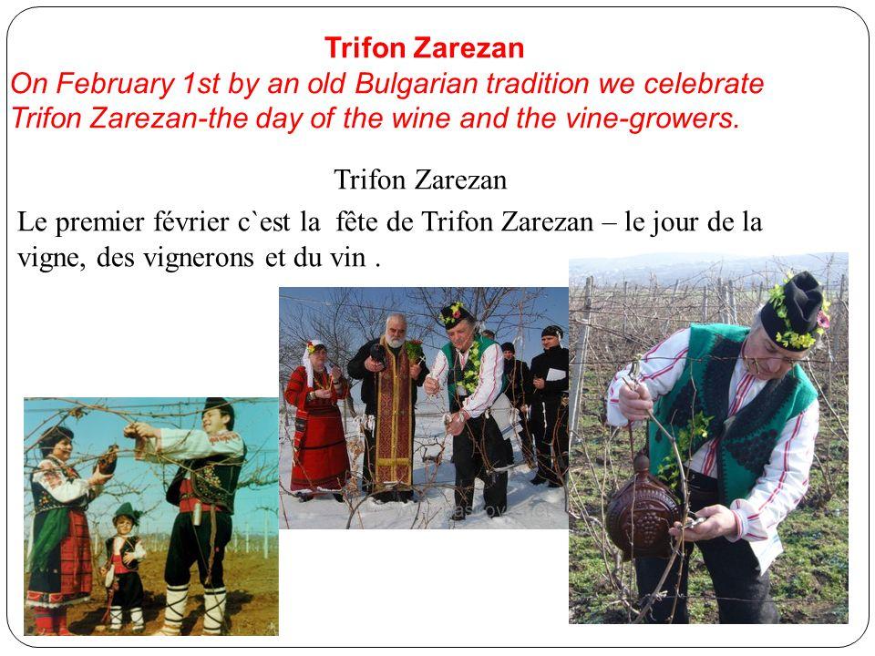 Trifon Zarezan On February 1st by an old Bulgarian tradition we celebrate Trifon Zarezan-the day of the wine and the vine-growers. Trifon Zarezan Le p