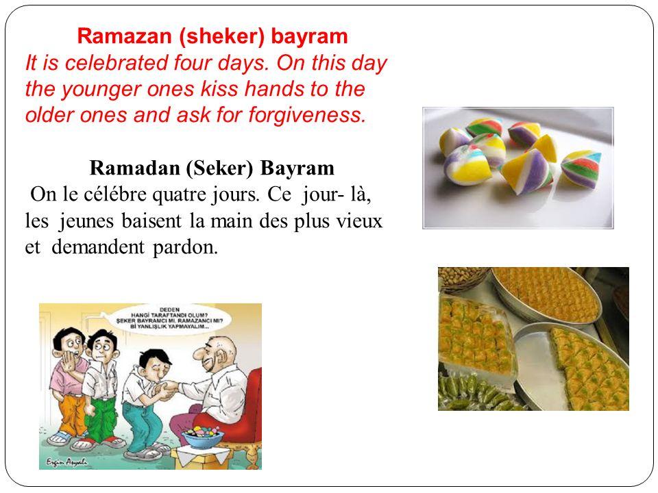Ramazan (sheker) bayram It is celebrated four days.
