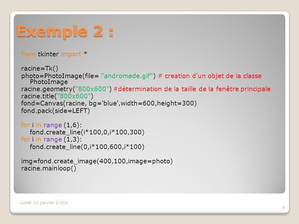 Exemple 2 : from tkinter import * racine=Tk() photo=PhotoImage(file=