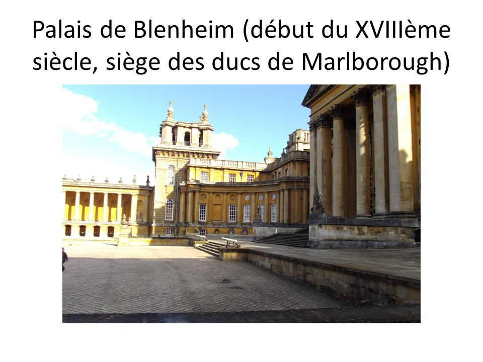 Palais de Blenheim (début du XVIIIème siècle, siège des ducs de Marlborough)