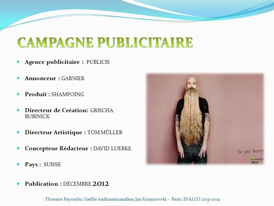 « Pour tous types de cheveux », 2012, Garnier fructis, Publicis Zürich « Pour tous types de cheveux », 2012, Garnier fructis, Publicis Zürich