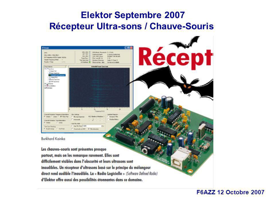 F6AZZ 12 Octobre 2007 Elektor Septembre 2007 Récepteur Ultra-sons / Chauve-Souris