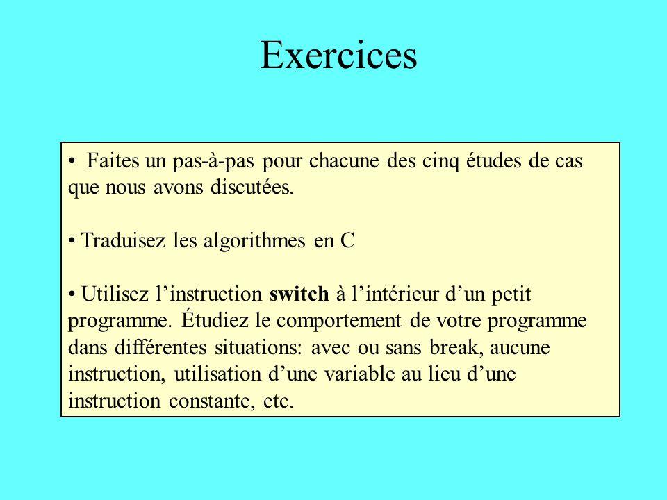 Exercices Faites un pas-à-pas pour chacune des cinq études de cas que nous avons discutées.