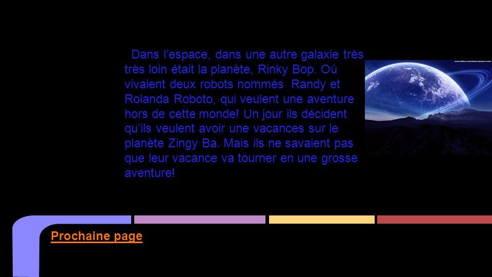 Dans lespace, dans une autre galaxie très très loin était la planète, Rinky Bop. Où vivaient deux robots nommés Randy et Rolanda Roboto, qui veulent u
