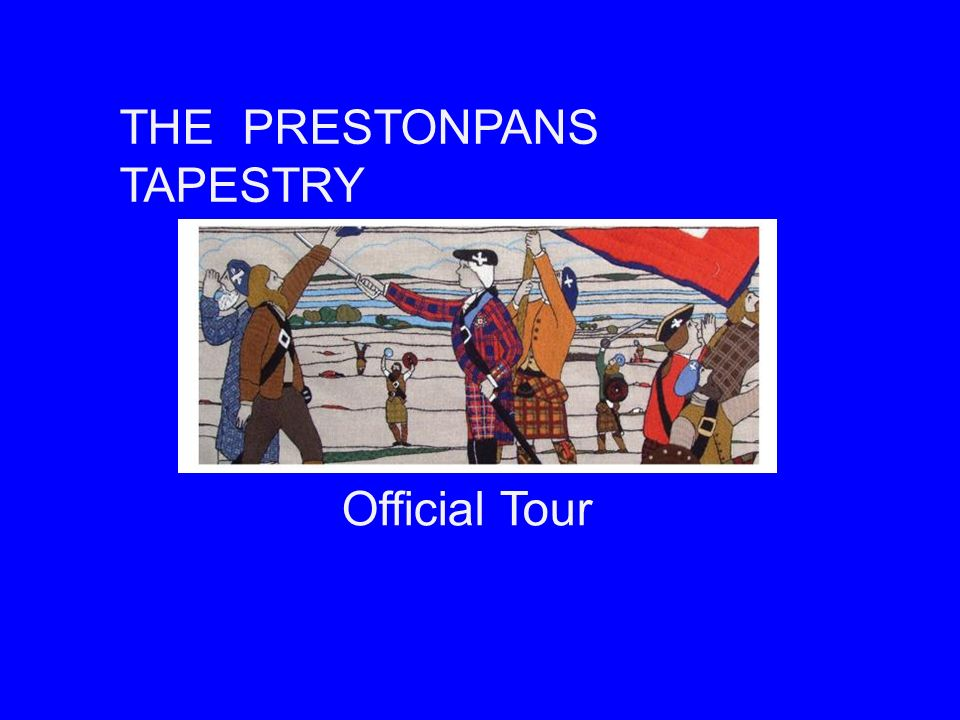 X THE PRESTONPANS TAPESTRY Official Tour
