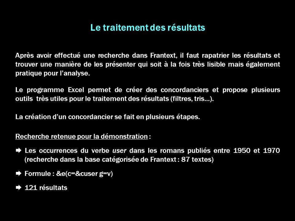 Le traitement des résultats Après avoir effectué une recherche dans Frantext, il faut rapatrier les résultats et trouver une manière de les présenter
