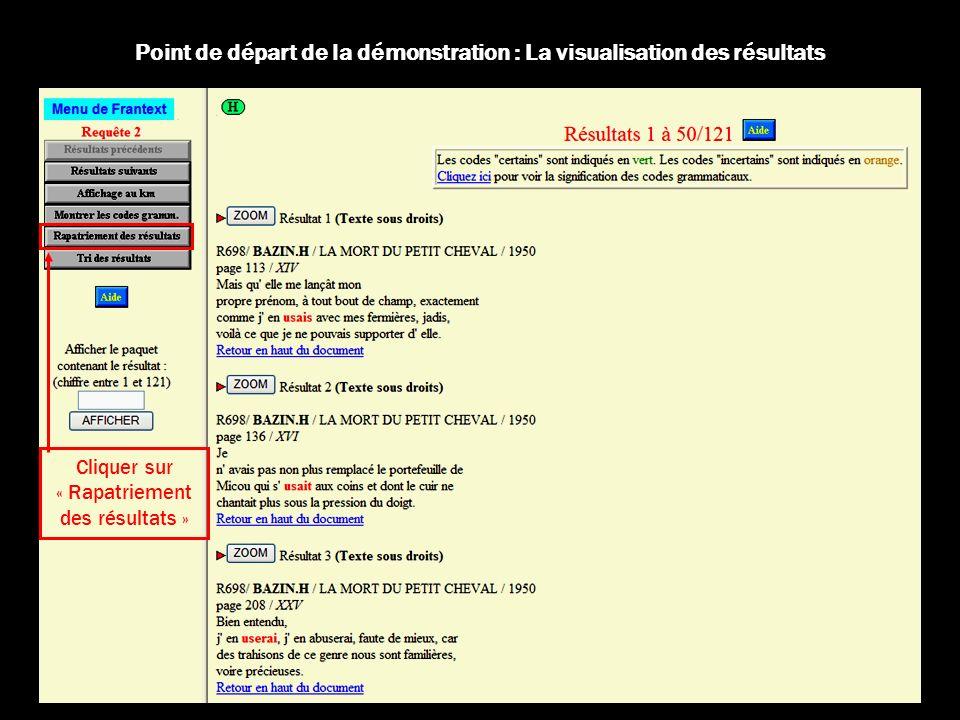 Point de départ de la démonstration : La visualisation des résultats Cliquer sur « Rapatriement des résultats »