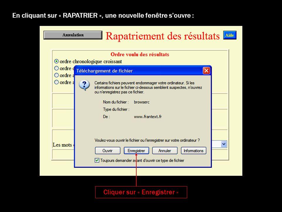 En cliquant sur « RAPATRIER », une nouvelle fenêtre souvre : Cliquer sur « Enregistrer »