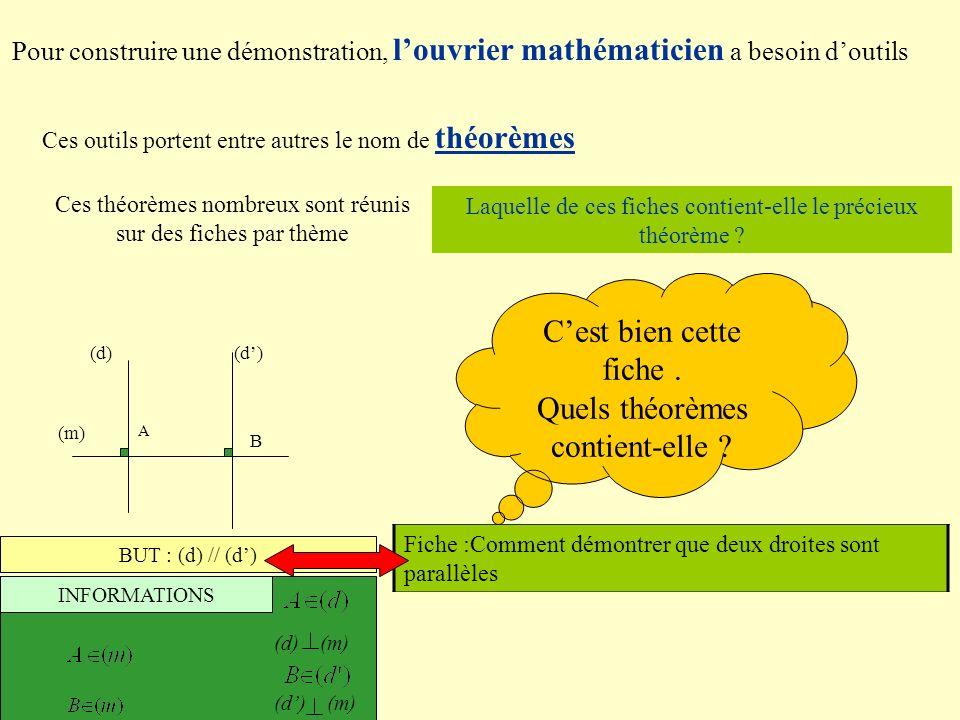 Pour construire une démonstration, louvrier mathématicien a besoin doutils Ces outils portent entre autres le nom de théorèmes Ces théorèmes nombreux