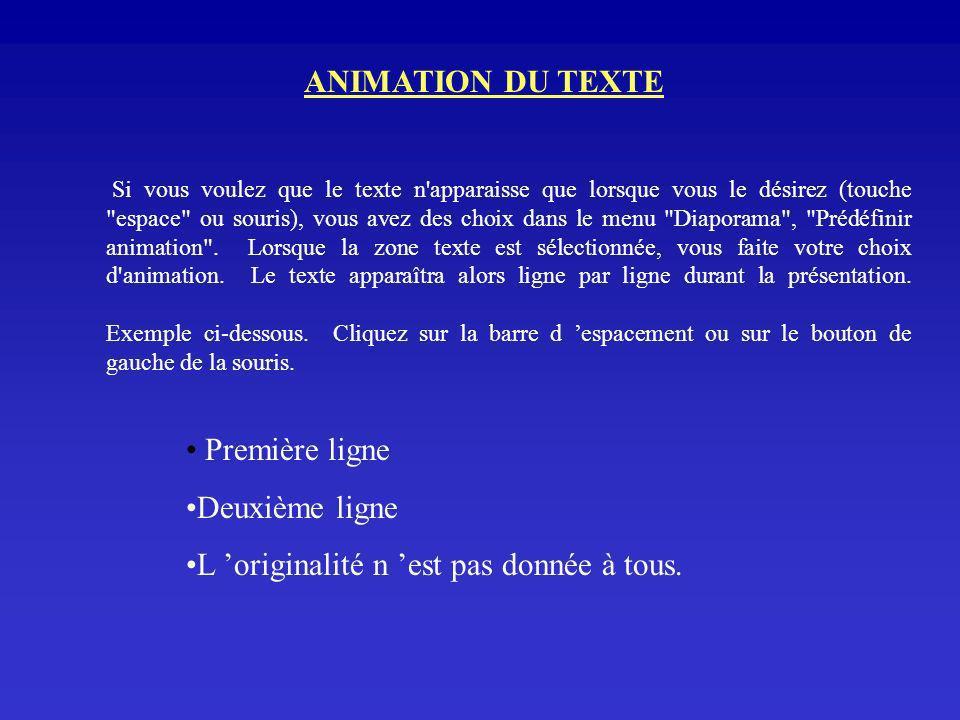 Si vous voulez que le texte n apparaisse que lorsque vous le désirez (touche espace ou souris), vous avez des choix dans le menu Diaporama , Prédéfinir animation .