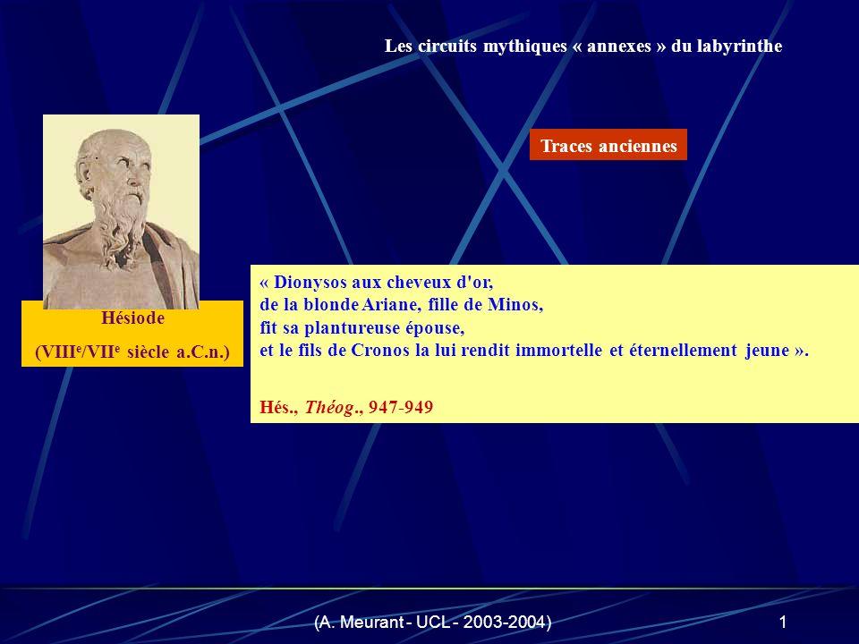 (A. Meurant - UCL - 2003-2004)1 « Dionysos aux cheveux d'or, de la blonde Ariane, fille de Minos, fit sa plantureuse épouse, et le fils de Cronos la l