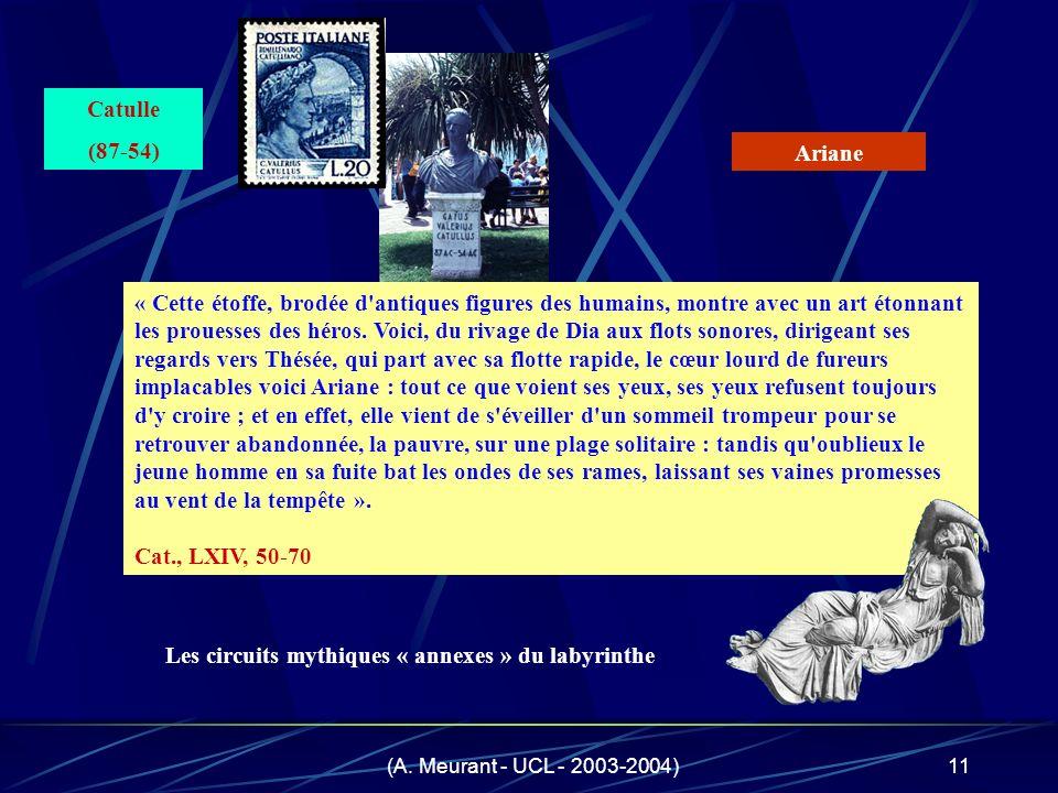 (A. Meurant - UCL - 2003-2004)11 « Cette étoffe, brodée d'antiques figures des humains, montre avec un art étonnant les prouesses des héros. Voici, du