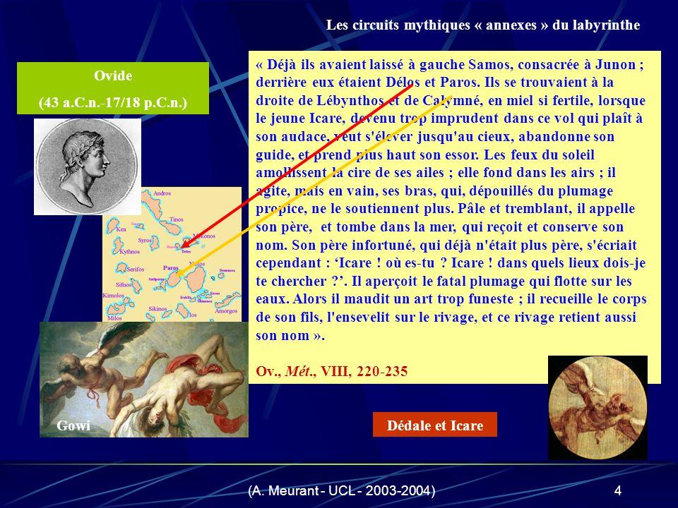 (A. Meurant - UCL - 2003-2004)4 « Déjà ils avaient laissé à gauche Samos, consacrée à Junon ; derrière eux étaient Délos et Paros. Ils se trouvaient à