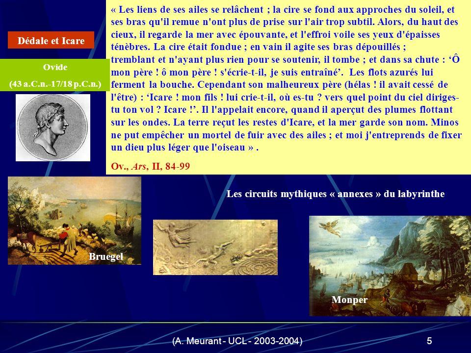 (A. Meurant - UCL - 2003-2004)5 « Les liens de ses ailes se relâchent ; la cire se fond aux approches du soleil, et ses bras qu'il remue n'ont plus de