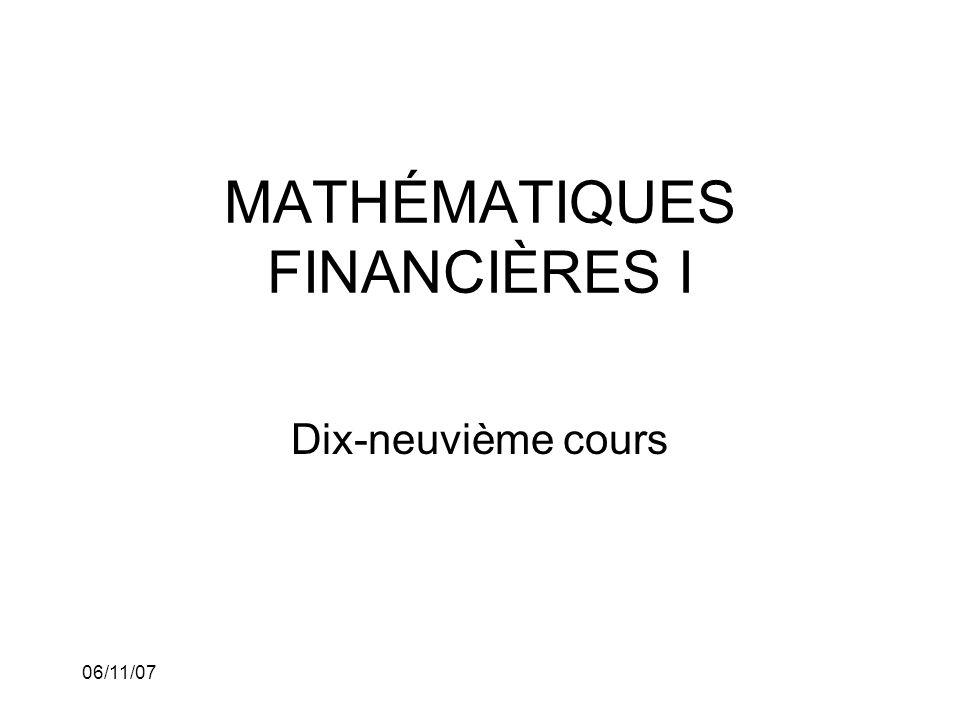 06/11/07 MATHÉMATIQUES FINANCIÈRES I Dix-neuvième cours