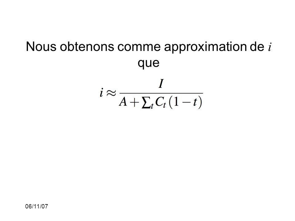 06/11/07 Nous obtenons comme approximation de i que