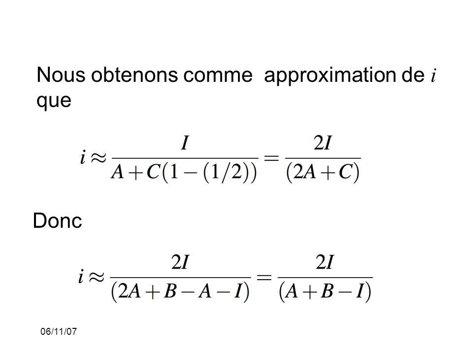 06/11/07 Nous obtenons comme approximation de i que Donc