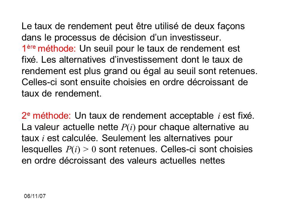 06/11/07 Le taux de rendement peut être utilisé de deux façons dans le processus de décision dun investisseur.