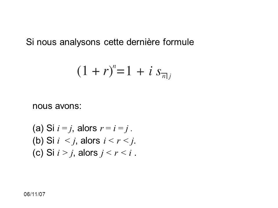 06/11/07 Si nous analysons cette dernière formule nous avons: (a)Si i = j, alors r = i = j.