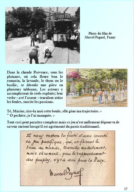 17 Dans la chaude Provence, sous les platanes, où cela fleure bon le romarin, la lavande, le thym ou le basilic, se déroule une pièce en plusieurs tableaux.